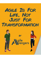 Agile Is For Life, Not Just For Transformation